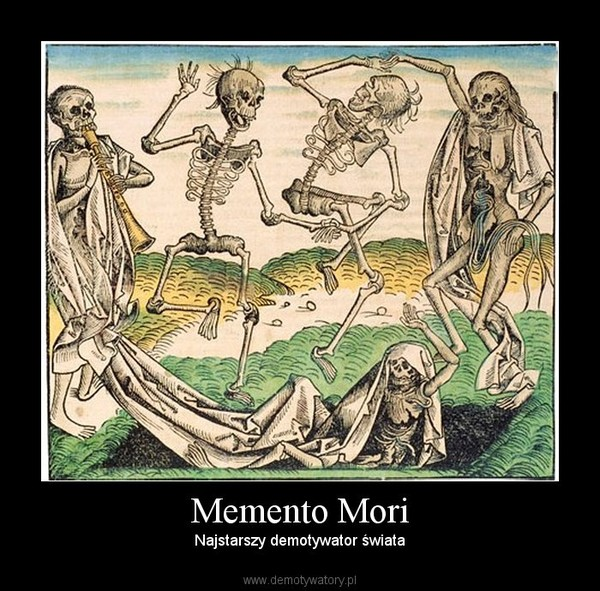 Memento Mori – Najstarszy demotywator świata