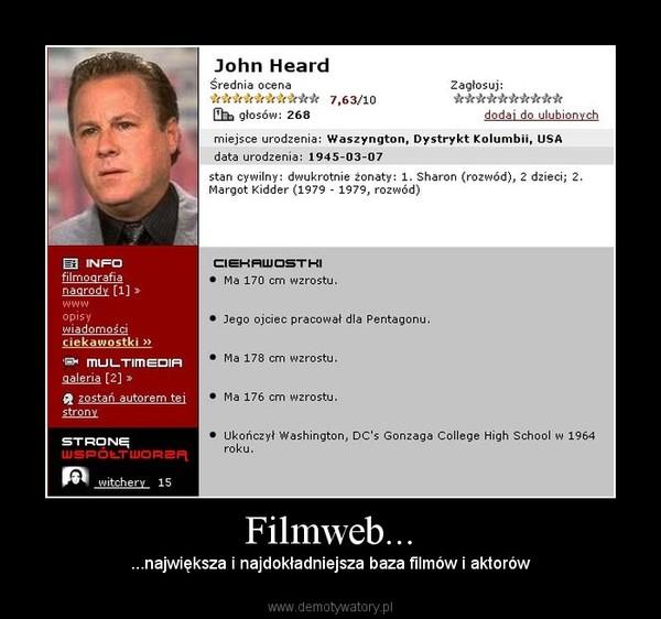 Filmweb... – ...największa i najdokładniejsza baza filmów i aktorów