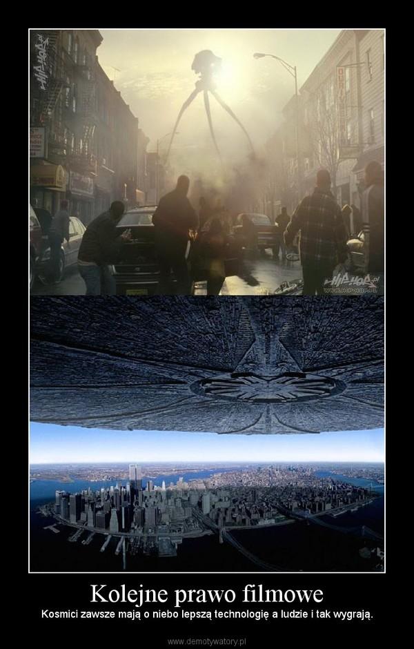 Kolejne prawo filmowe – Kosmici zawsze mają o niebo lepszą technologię a ludzie i tak wygrają.
