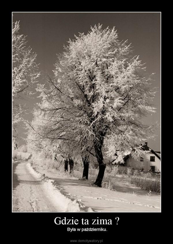 Gdzie ta zima ? –  Była w październiku.