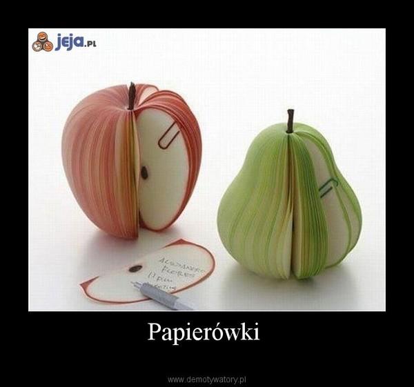 Papierówki  –