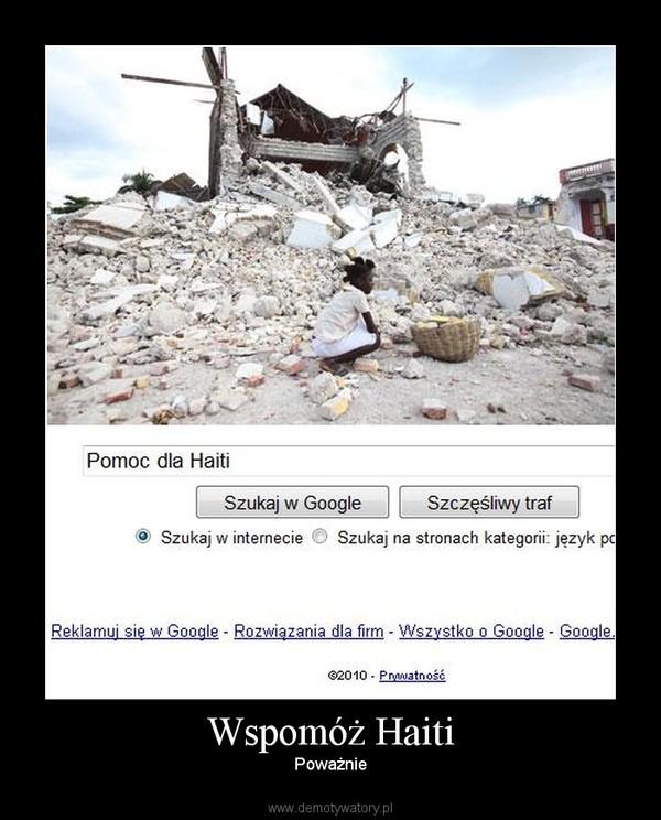Wspomóż Haiti – Poważnie