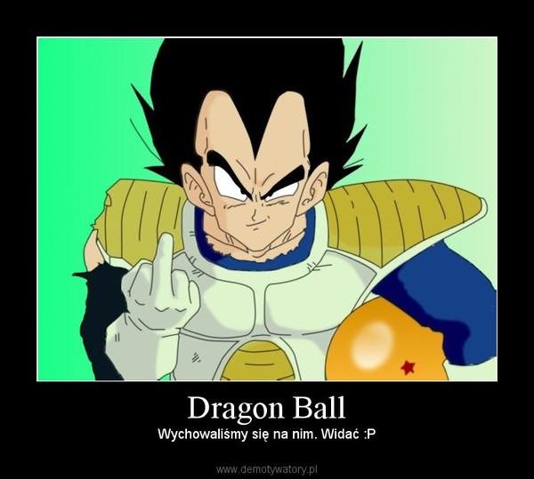 Dragon Ball – Wychowaliśmy się na nim. Widać :P