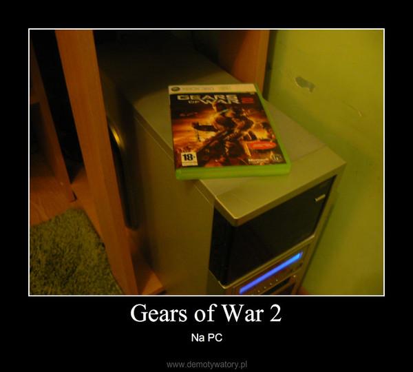 Gears of War 2 – Na PC