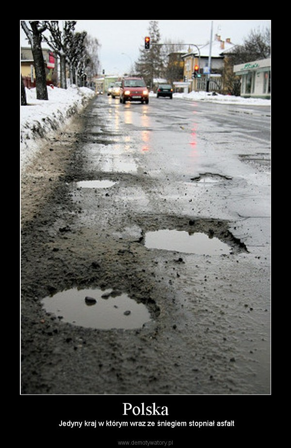 Polska –  Jedyny kraj w którym wraz ze śniegiem stopniał asfalt
