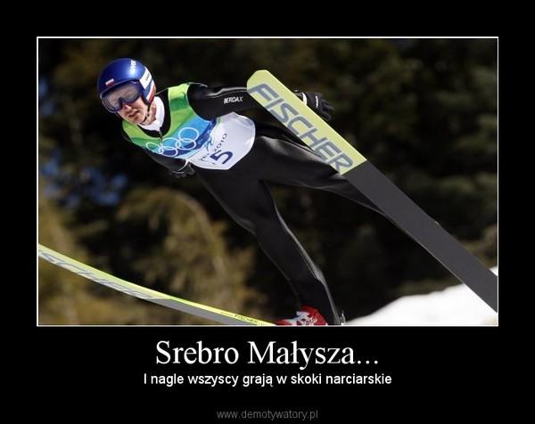 Srebro Małysza... – I nagle wszyscy grają w skoki narciarskie