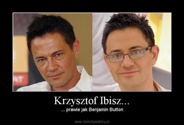 Krzysztof Ibisz... – ... prawie jak Benjamin Button