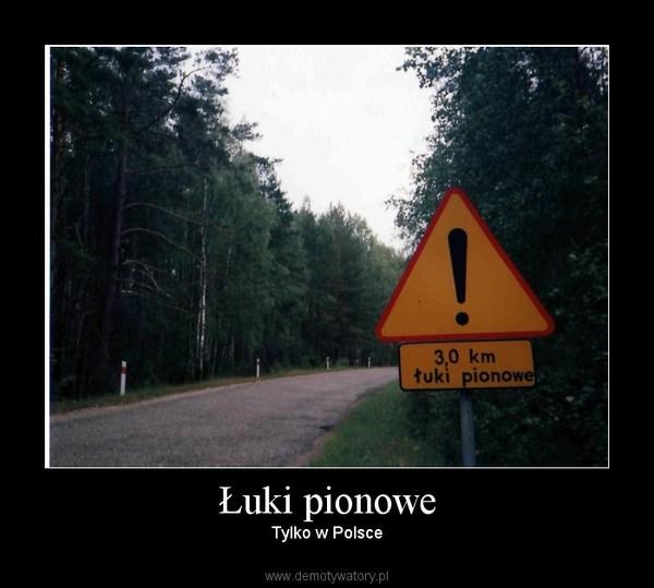 Łuki pionowe – Tylko w Polsce