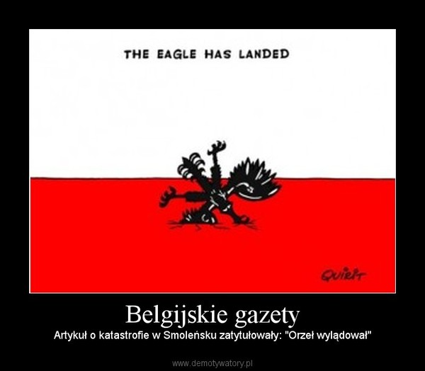"""Belgijskie gazety – Artykuł o katastrofie w Smoleńsku zatytułowały: """"Orzeł wylądował"""""""