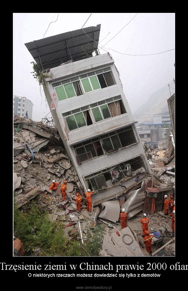 Trzęsienie ziemi w Chinach prawie 2000 ofiar –  O niektórych rzeczach możesz dowiedzieć się tylko z demotów