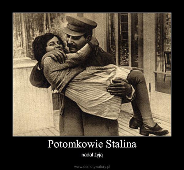 Potomkowie Stalina – nadal żyją