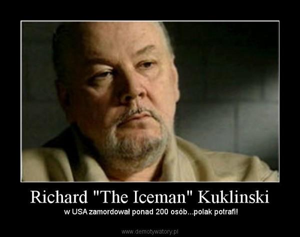 """Richard """"The Iceman"""" Kuklinski –  w USA zamordował ponad 200 osób...polak potrafi!"""