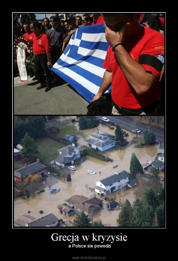 Grecja w kryzysie –  a Polsce sie powodzi