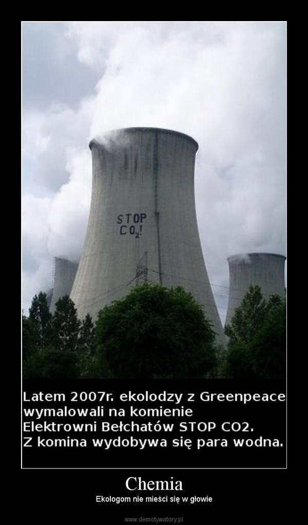 Chemia – Ekologom nie mieści się w głowie