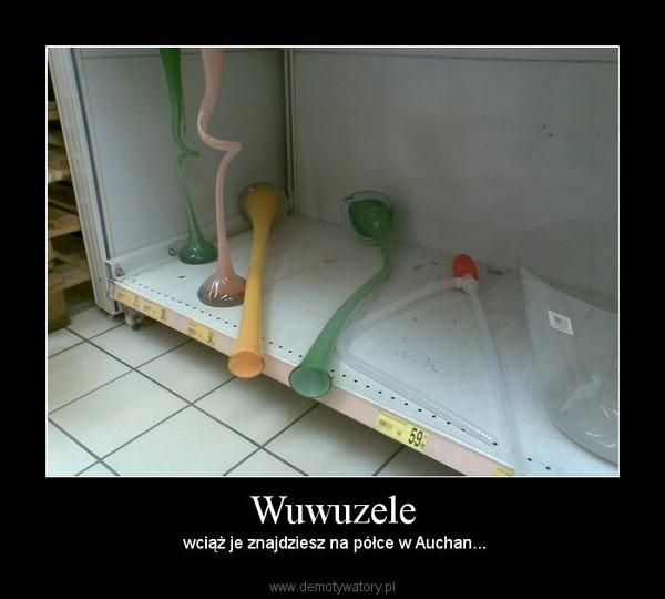 Wuwuzele –  wciąż je znajdziesz na półce w Auchan...