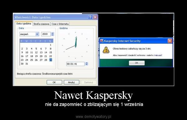 Nawet Kaspersky –  nie da zapomnieć o zblizającym się 1 września