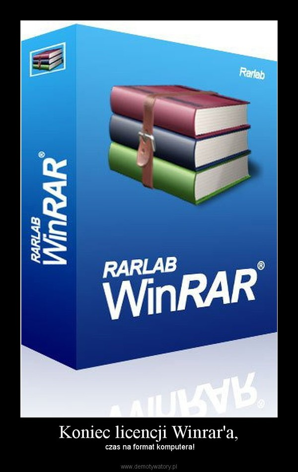 Koniec licencji Winrar'a, –  czas na format komputera!