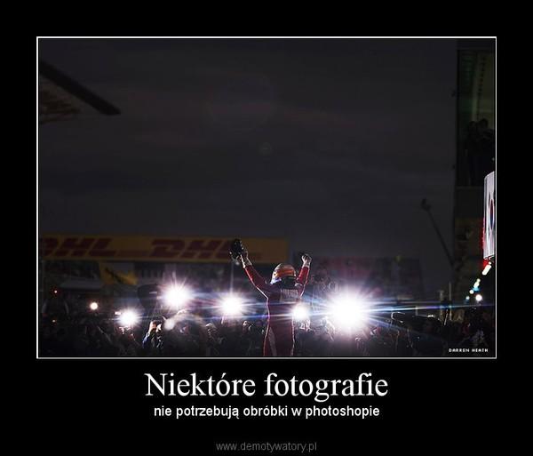 Niektóre fotografie – nie potrzebują obróbki w photoshopie