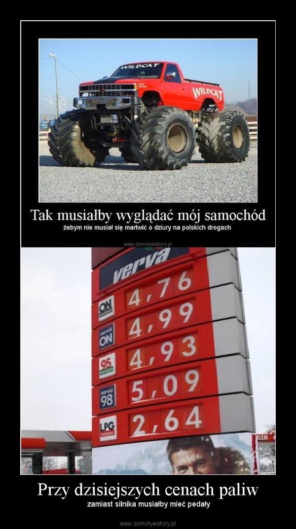 Przy dzisiejszych cenach paliw – zamiast silnika musiałby mieć pedały
