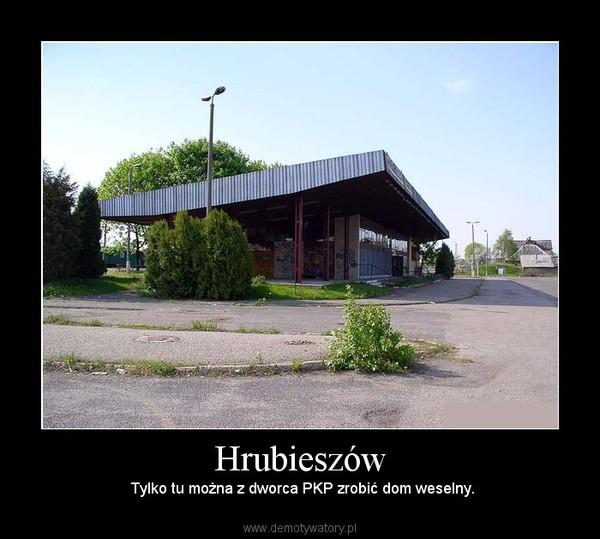 Hrubieszów – Tylko tu można z dworca PKP zrobić dom weselny.