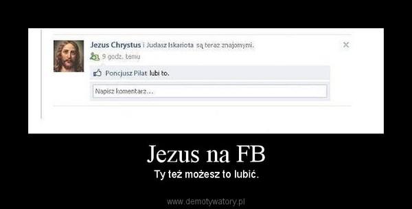 Jezus na FB – Ty też możesz to lubić.