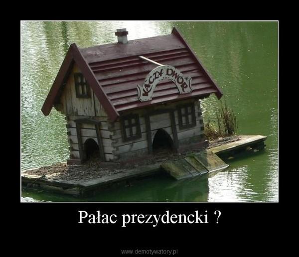 Pałac prezydencki ? –