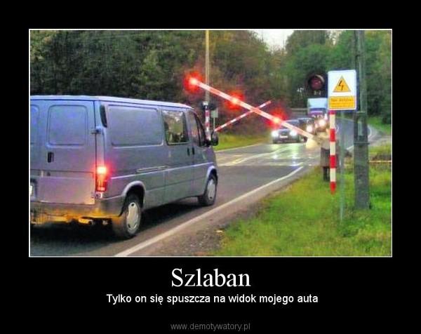 Szlaban – Tylko on się spuszcza na widok mojego auta