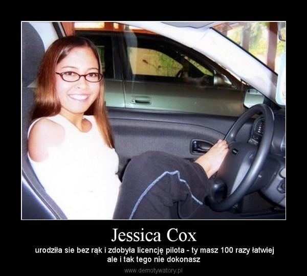 Jessica Cox – urodziła sie bez rąk i zdobyła licencję pilota - ty masz 100 razy łatwiejale i tak tego nie dokonasz