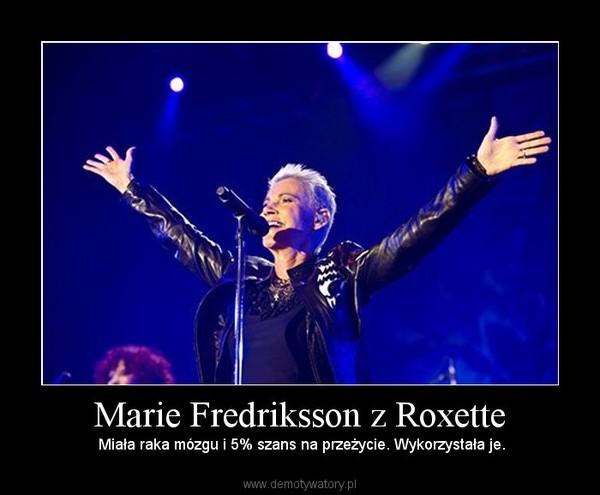 Marie Fredriksson z Roxette – Miała raka mózgu i 5% szans na przeżycie. Wykorzystała je.