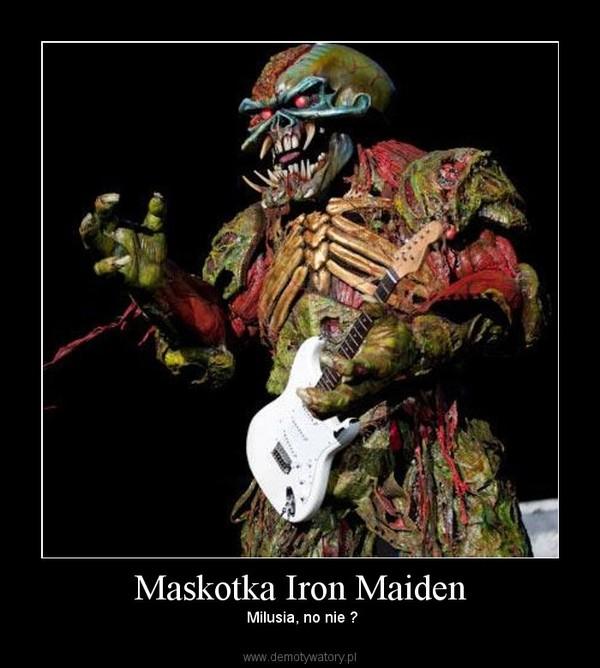 Maskotka Iron Maiden – Milusia, no nie ?