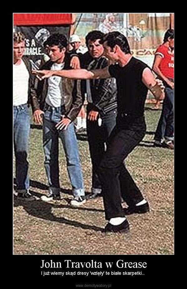 John Travolta w Grease – I już wiemy skąd dresy 'wzięły' te białe skarpetki..