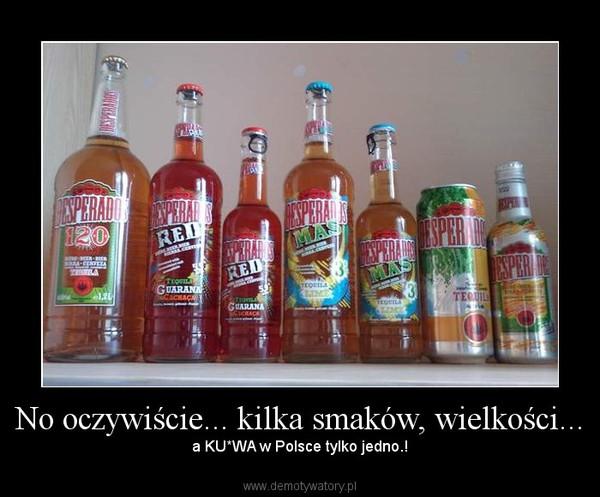 No Oczywiscie Kilka Smakow Wielkosci Demotywatory Pl