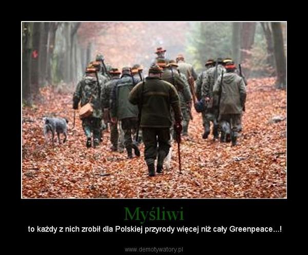 Myśliwi – to każdy z nich zrobił dla Polskiej przyrody więcej niż cały Greenpeace...!