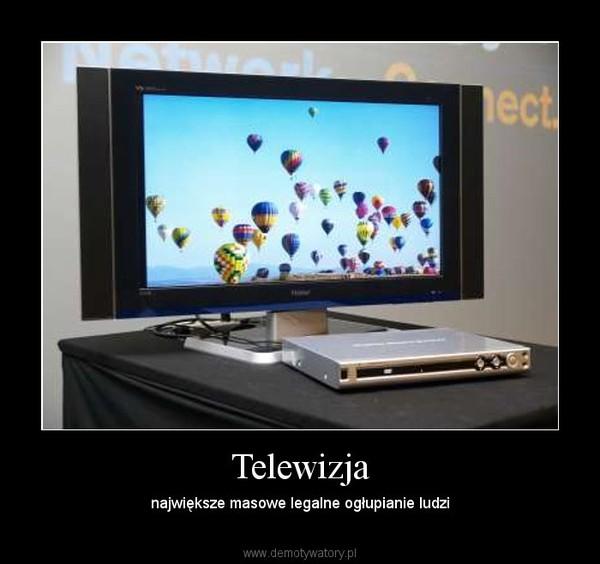 Telewizja – największe masowe legalne ogłupianie ludzi