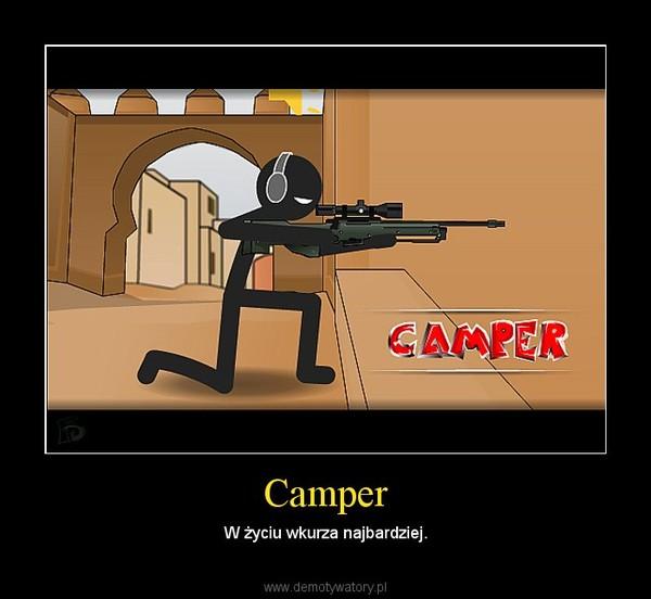 Camper – W życiu wkurza najbardziej.