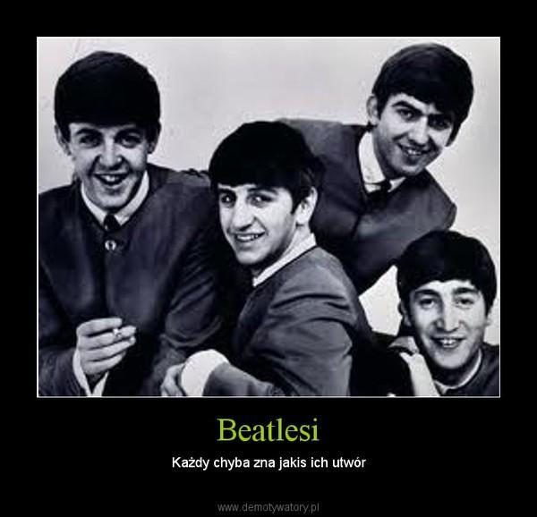 Beatlesi – Każdy chyba zna jakis ich utwór