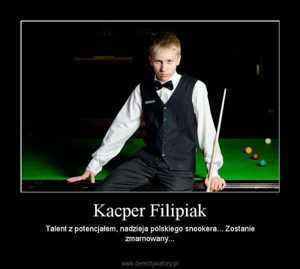 Kacper Filipiak – Talent z potencjałem, nadzieja polskiego snookera... Zostanie zmarnowany...