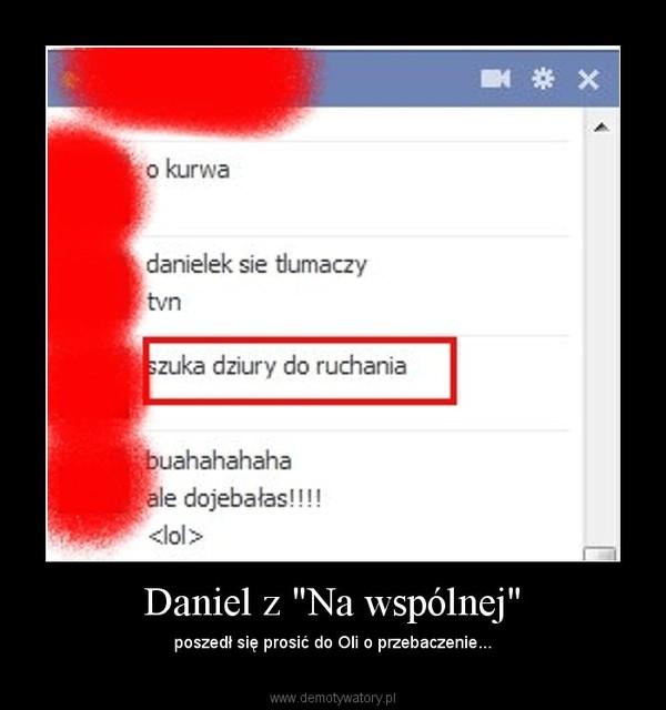 """Daniel z """"Na wspólnej"""" – poszedł się prosić do Oli o przebaczenie..."""