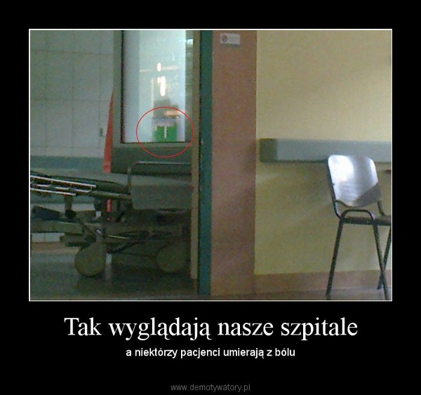 Tak wyglądają nasze szpitale – a niektórzy pacjenci umierają z bólu