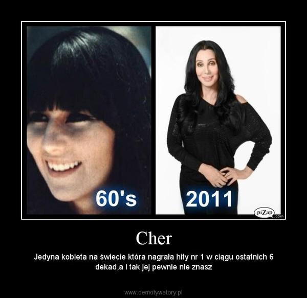 Cher – Jedyna kobieta na świecie która nagrała hity nr 1 w ciągu ostatnich 6 dekad,a i tak jej pewnie nie znasz