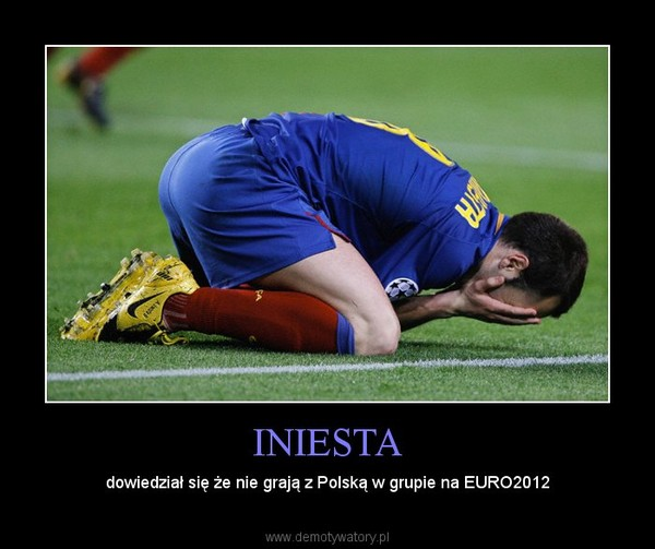 INIESTA – dowiedział się że nie grają z Polską w grupie na EURO2012
