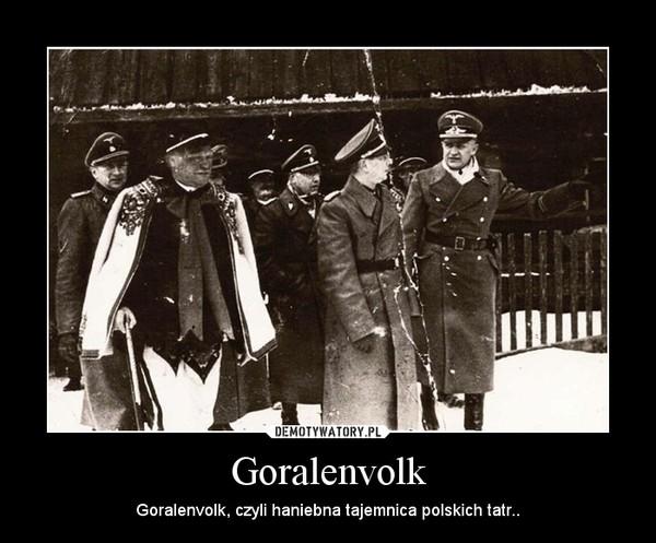 Goralenvolk – Goralenvolk, czyli haniebna tajemnica polskich tatr..