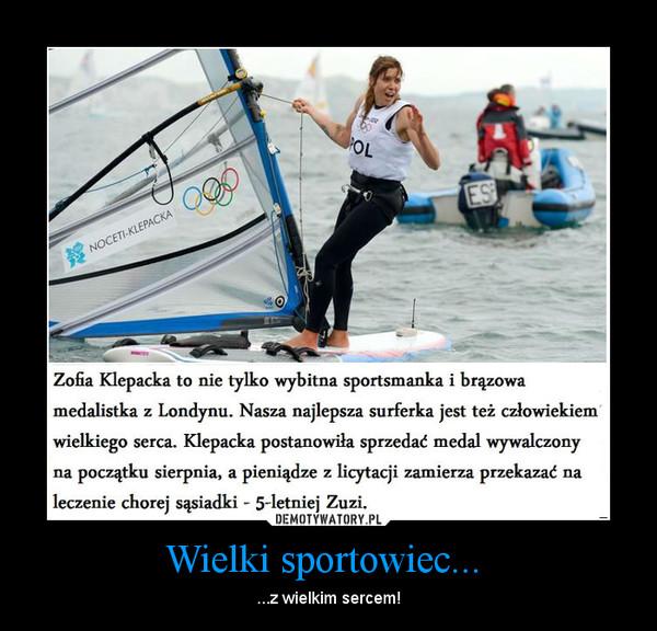 Wielki sportowiec...  – ...z wielkim sercem!