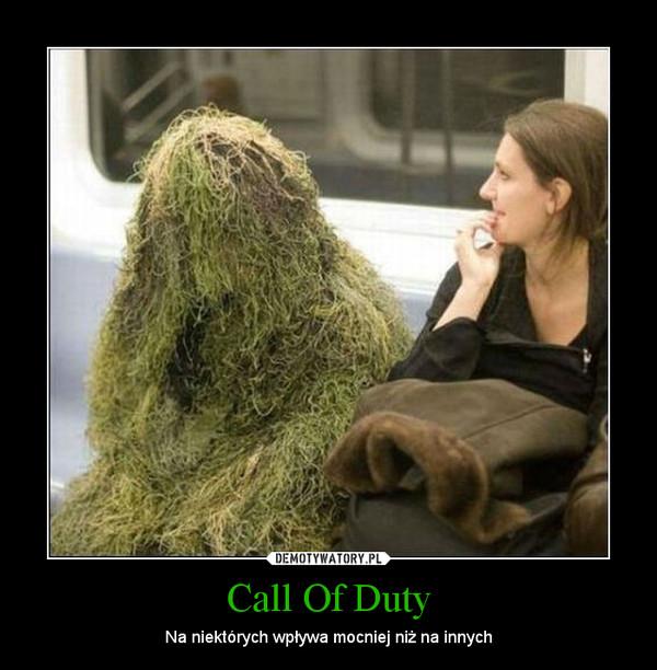 Call Of Duty – Na niektórych wpływa mocniej niż na innych
