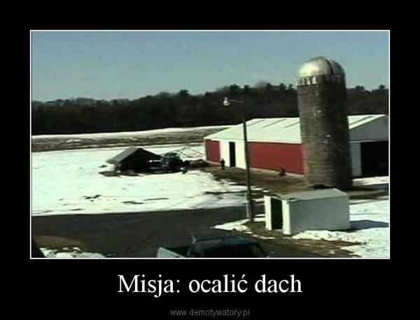 Misja: ocalić dach –