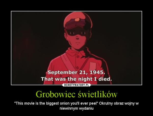 """Grobowiec świetlików – """"This movie is the biggest onion you\'ll ever peel"""" Okrutny obraz wojny w niewinnym wydaniu"""