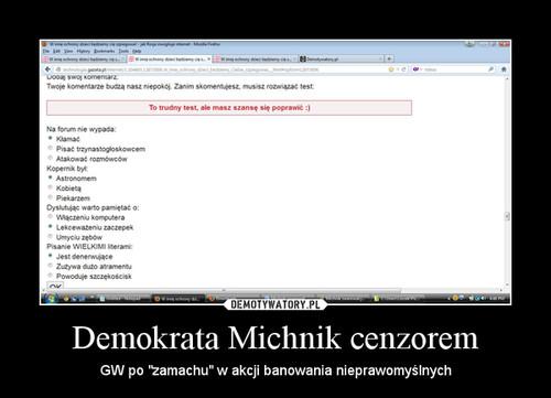 Demokrata Michnik cenzorem
