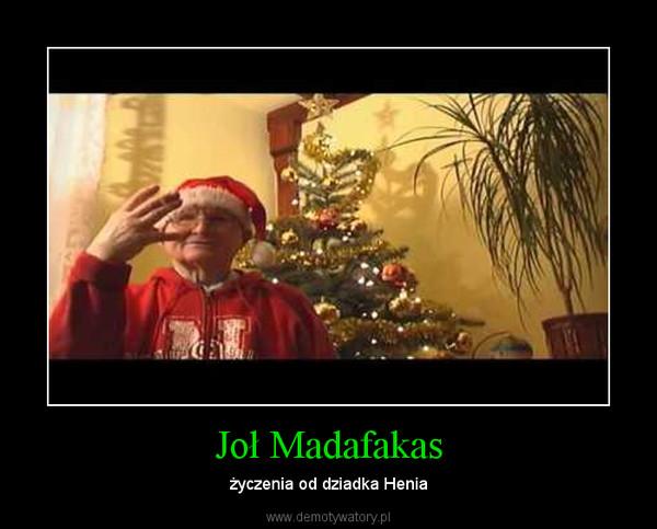 Joł Madafakas – życzenia od dziadka Henia