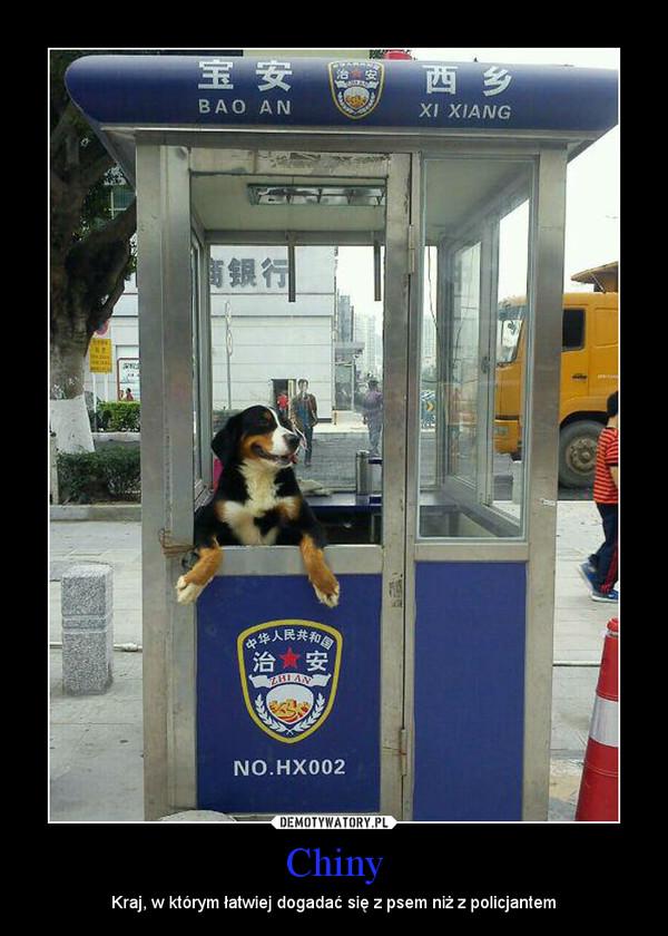 Chiny – Kraj, w którym łatwiej dogadać się z psem niż z policjantem