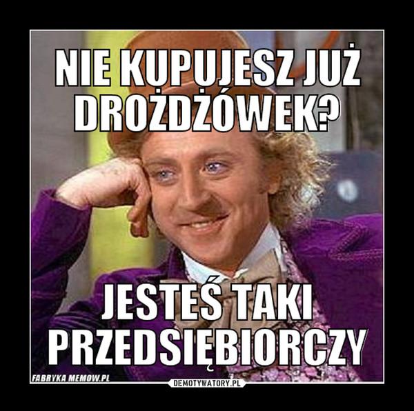 Piotr Kaszubski - Nie jedz drożdżówek, zostań milionerem. –